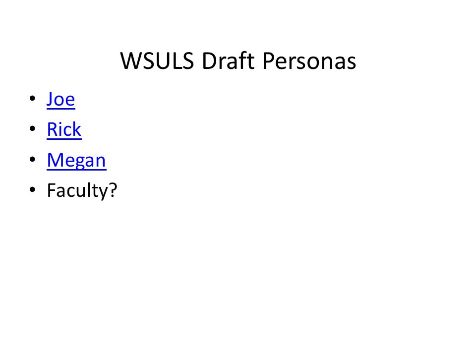 WSULS Draft Personas Joe Rick Megan Faculty