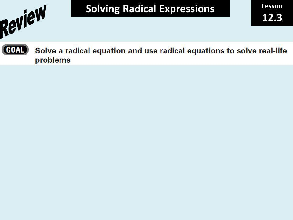 Lesson 12.3 Solving Radical Expressions