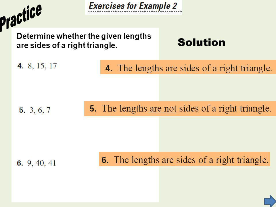 Determine whether the given lengths are sides of a right triangle.