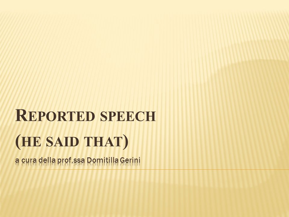 R EPORTED SPEECH ( HE SAID THAT )