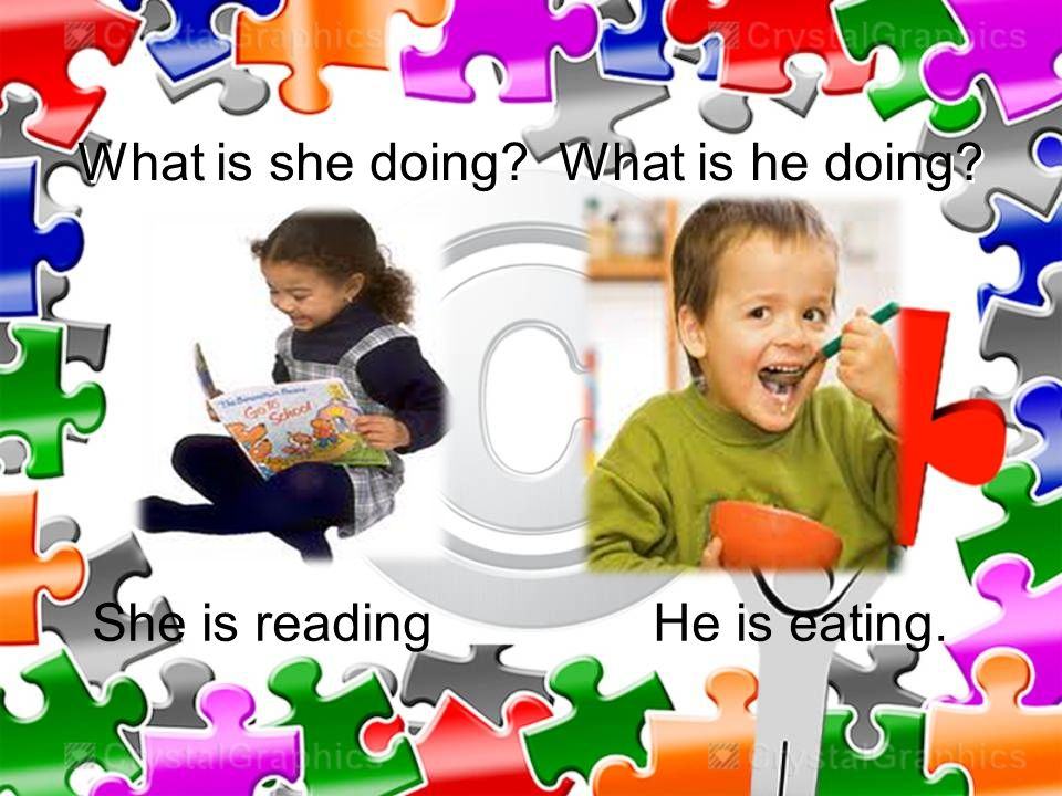 REMEMBER .Add –ing to action words to tell what one is doing at the time of speaking.