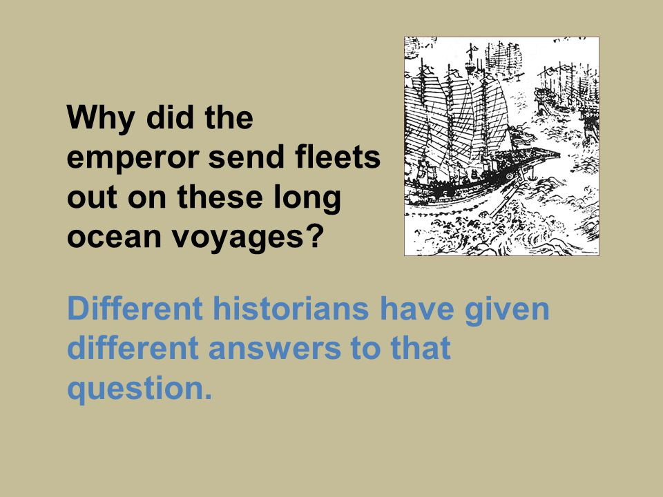 Why did the emperor send fleets out on these long ocean voyages.