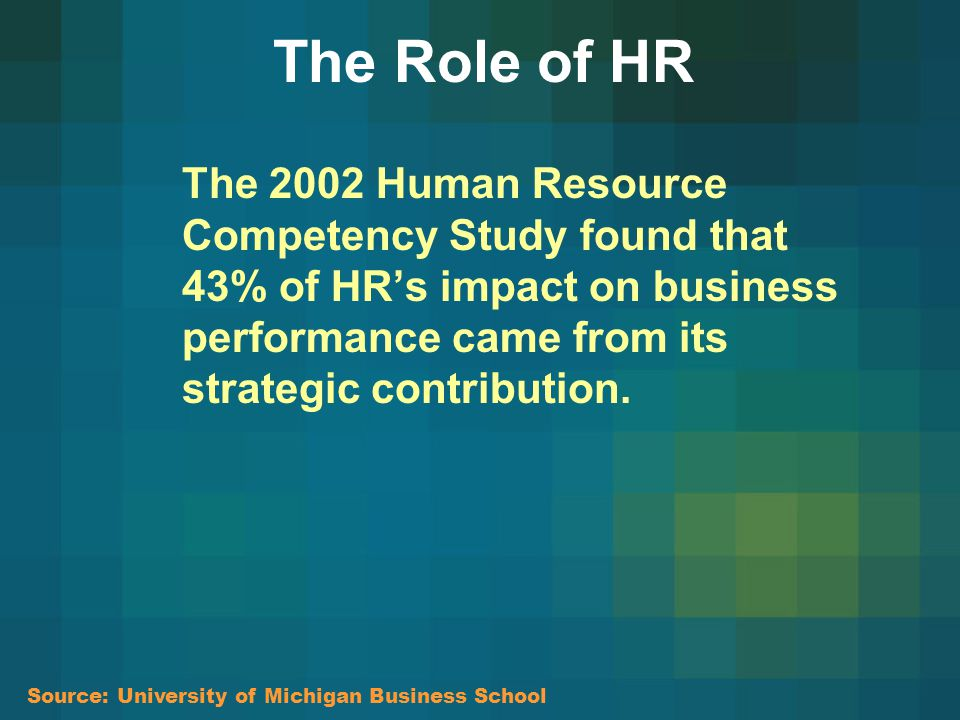 The Role of HR In 2001, greater proportion of respondents (41.1%) said they were full partners in the development and implementation of business strategy than in 1998 (29.4%).