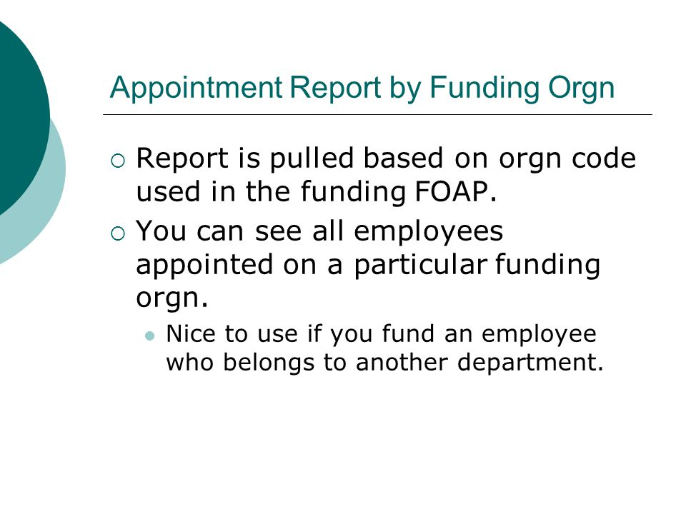 Appointment Report by Funding Orgn  Report is pulled based on orgn code used in the funding FOAP.