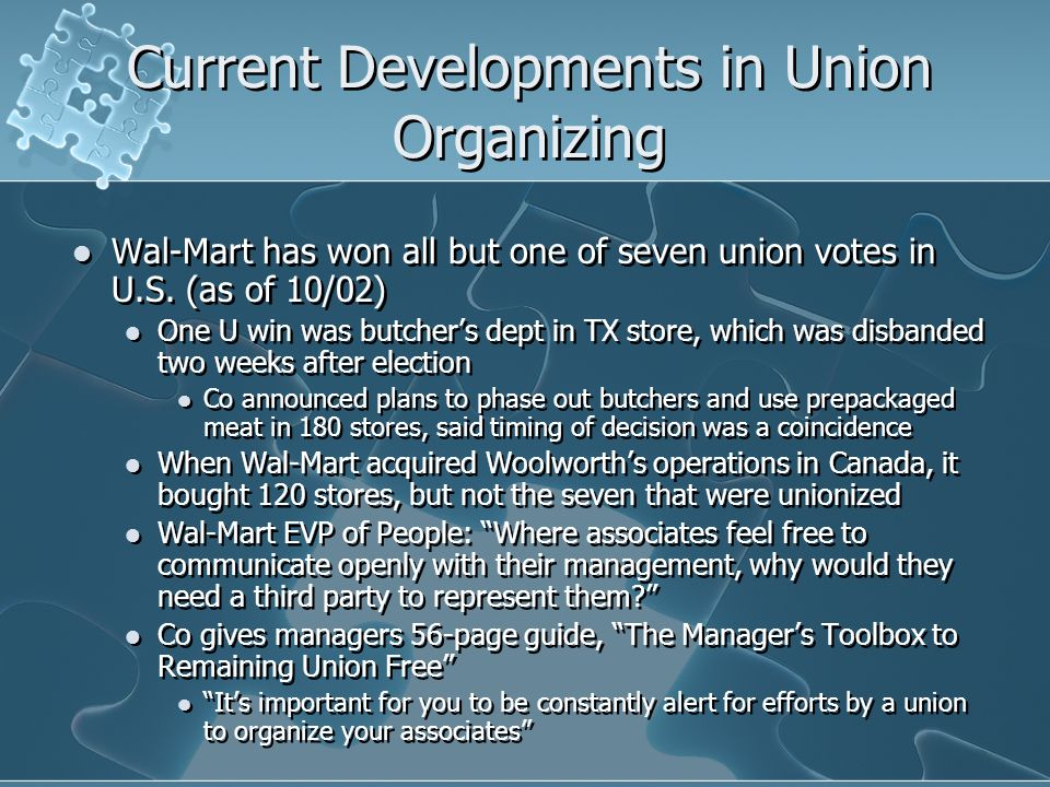 Current Developments in Union Organizing Wal-Mart has won all but one of seven union votes in U.S.