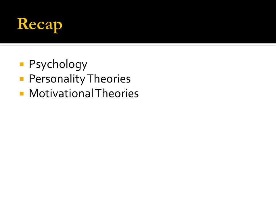  Psychology  Personality Theories  Motivational Theories