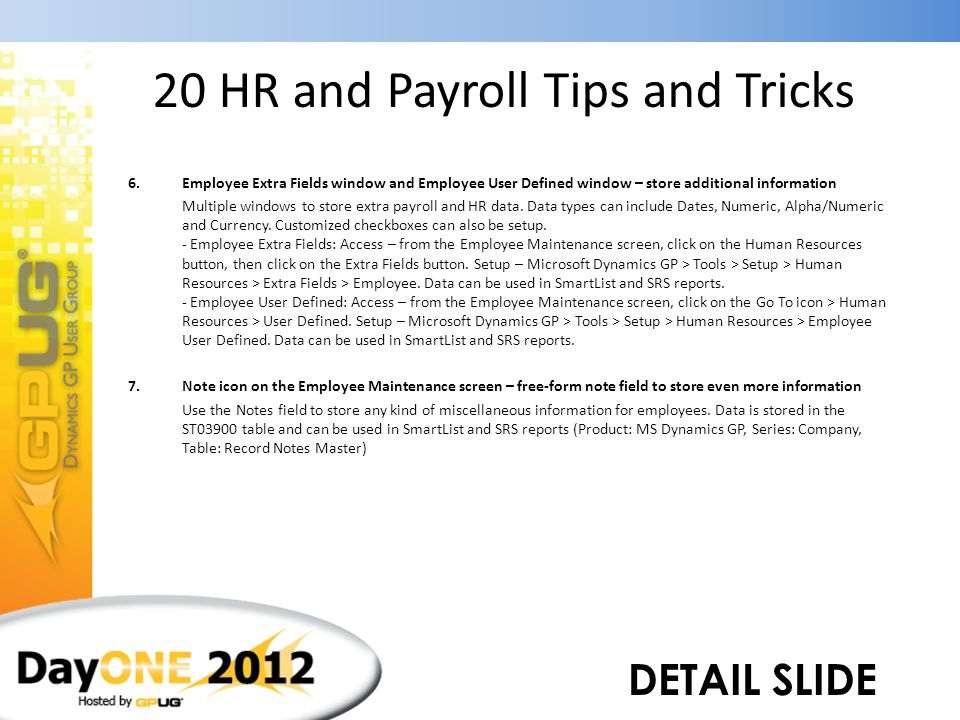 20 HR and Payroll Tips and Tricks 6.Employee Extra Fields window and Employee User Defined window – store additional information 7.Note icon on the Em