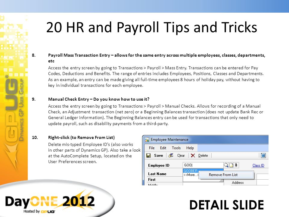 20 HR and Payroll Tips and Tricks 8.Payroll Mass Transaction Entry – allows for the same entry across multiple employees, classes, departments, etc 9.