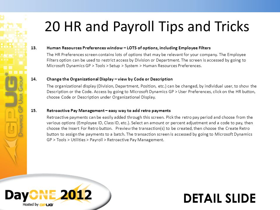 20 HR and Payroll Tips and Tricks 13.Human Resources Preferences window – LOTS of options, including Employee Filters 14.Change the Organizational Dis