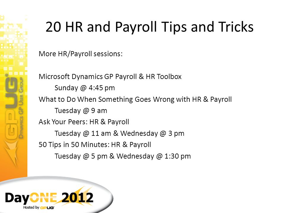 """20 HR and Payroll Tips and Tricks Bonus Tip! """"Welcome to Dynamics"""" startup sound – place GPSSystemStart.wav in the Windows folder This one has nothing"""