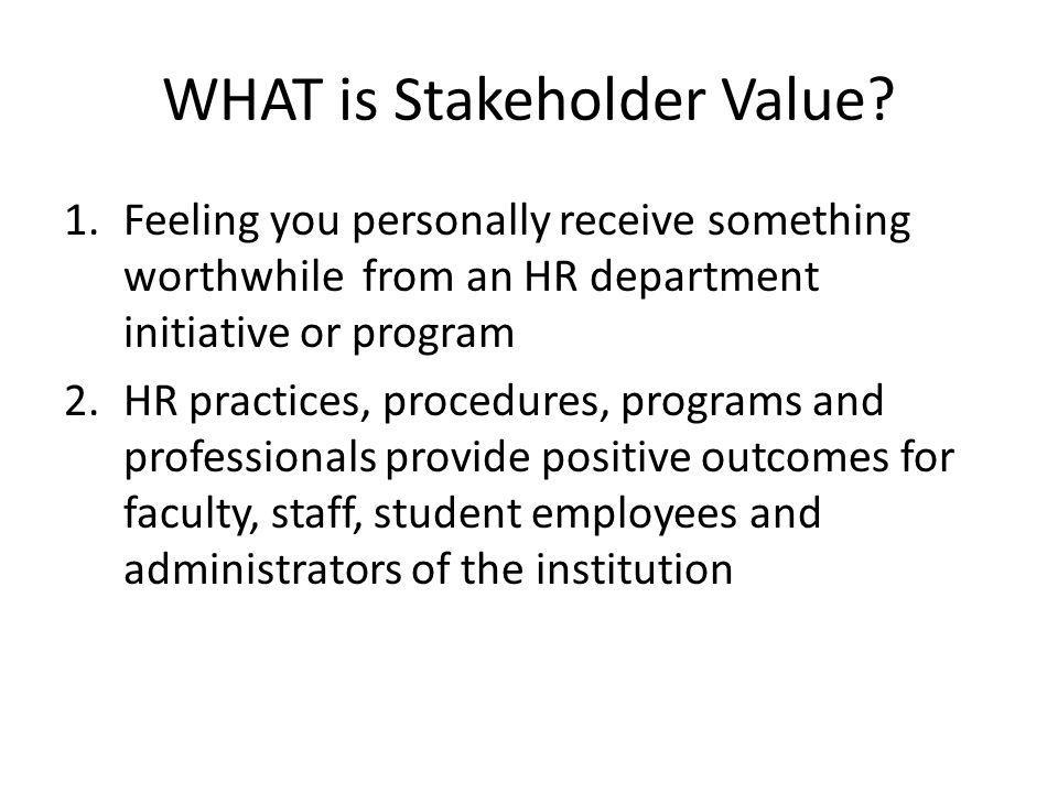 WHAT is Stakeholder Value.