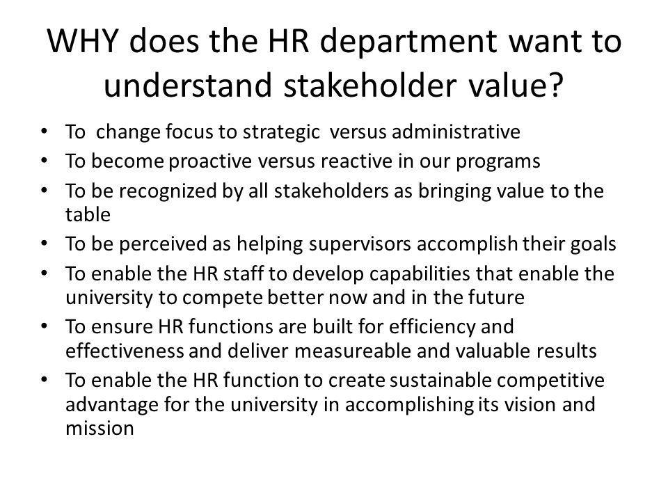WHY does the HR department want to understand stakeholder value.
