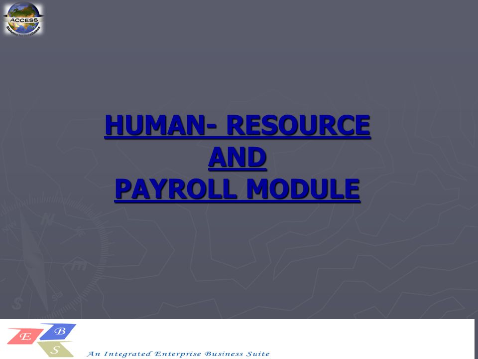 HUMAN- RESOURCE AND PAYROLL MODULE