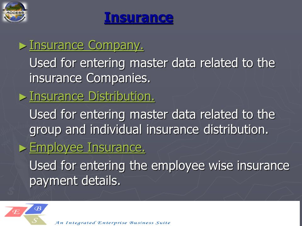 Insurance ► Insurance Company. Insurance Company. Insurance Company. Used for entering master data related to the insurance Companies. ► Insurance Dis