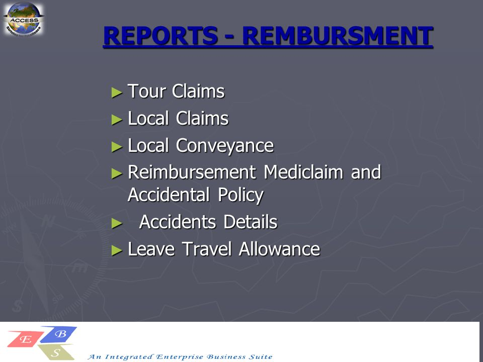 REPORTS - REMBURSMENT ► Tour Claims ► Local Claims ► Local Conveyance ► Reimbursement Mediclaim and Accidental Policy ► Accidents Details ► Leave Travel Allowance
