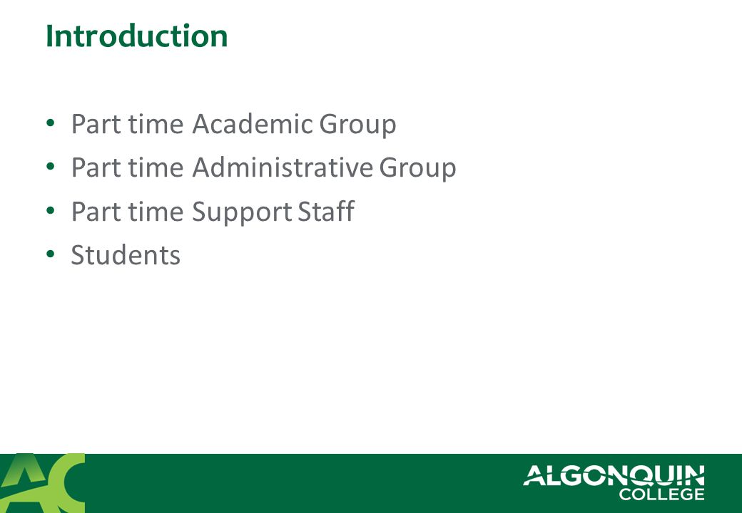 Part-Time Academic Group (cont.) Co-ordination No restrictions for hiring co-ordinators Time does not affect sessional count Must be paid hourly and rate is set by hiring manager