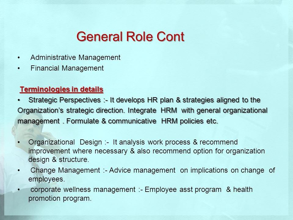 General Role Cont Administrative Management Financial Management Terminologies in details Terminologies in details Strategic Perspectives :- It develo