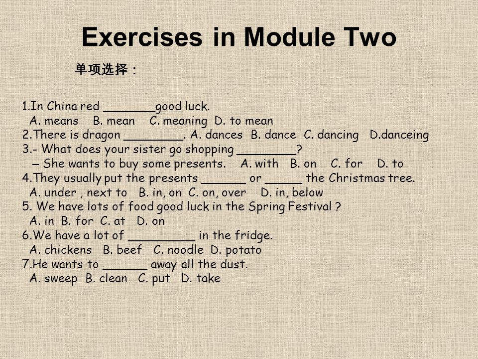 Exercises in Module Two 单项选择: 1.In China red _______good luck.