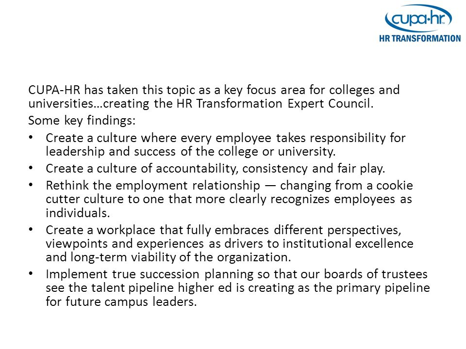 CUPA-HR has taken this topic as a key focus area for colleges and universities…creating the HR Transformation Expert Council.