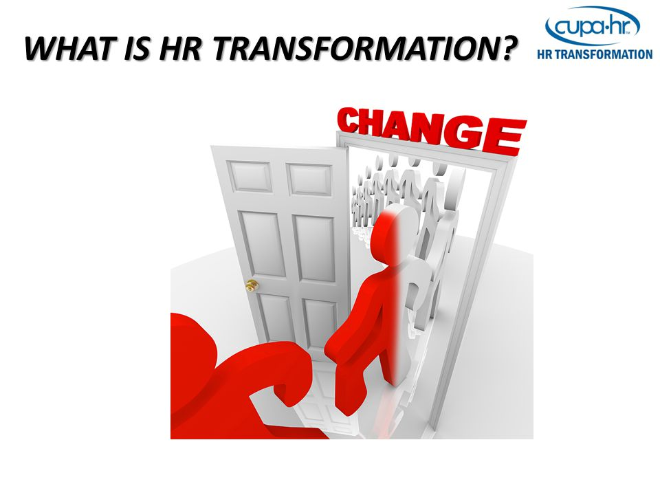 WHAT IS HR TRANSFORMATION?