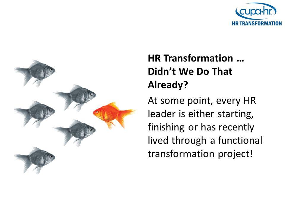 HR Transformation … Didn't We Do That Already.