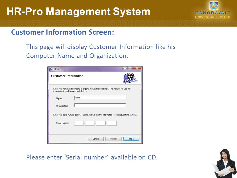 Customer Information Screen: HR-Pro Management System Please enter 'Serial number' available on CD.