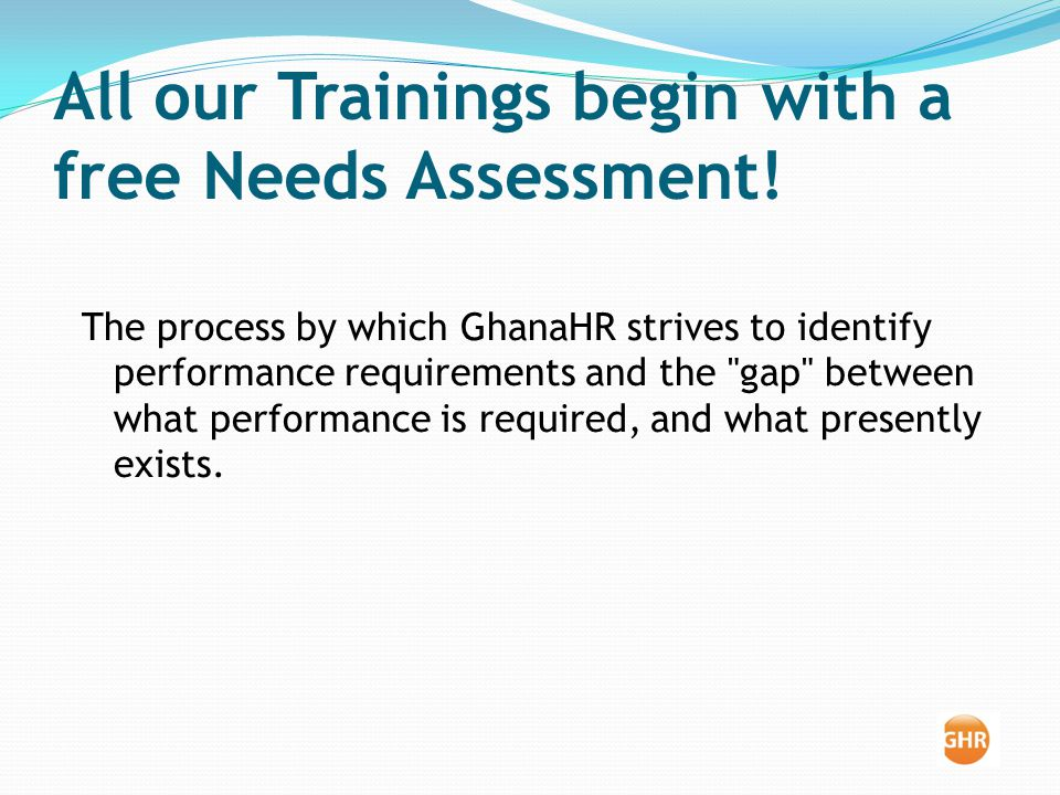 All our Trainings begin with a free Needs Assessment.
