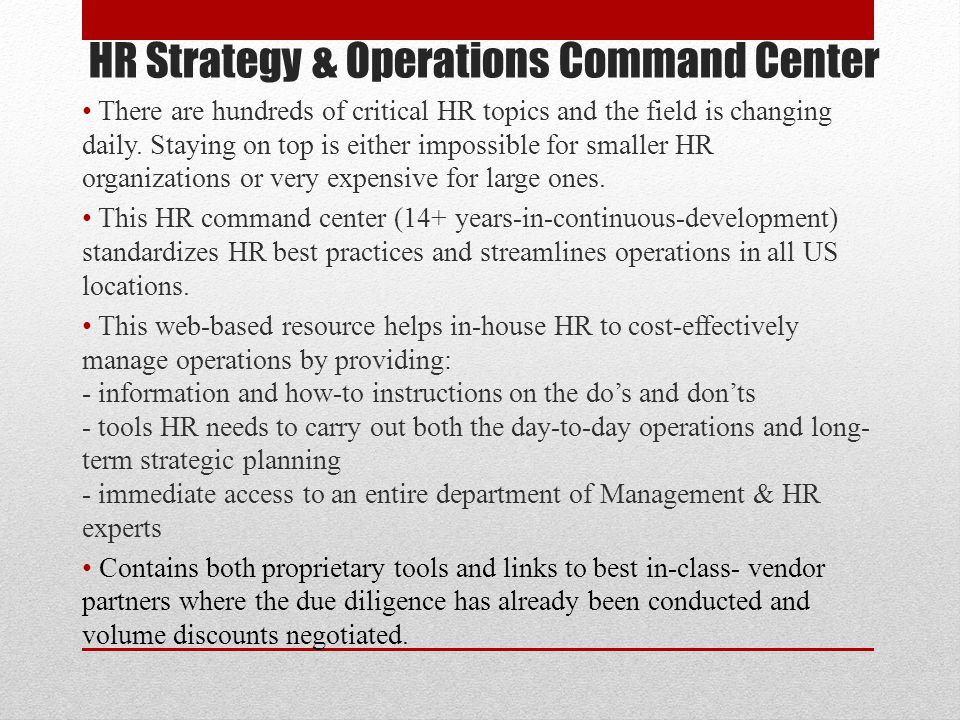 HR Strategy & Operations Command Center There are hundreds of critical HR topics and the field is changing daily.