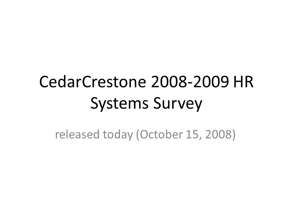 CedarCrestone 2008-2009 HR Systems Survey released today (October 15, 2008)