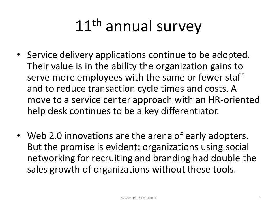 11 th annual survey Service delivery applications continue to be adopted.