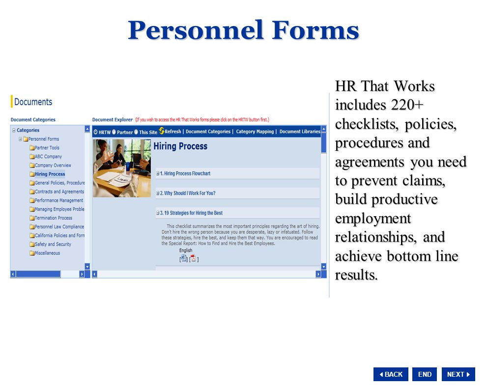 NEXT  BACK END Personnel Forms HR That Works includes 220+ checklists, policies, procedures and agreements you need to prevent claims, build productive employment relationships, and achieve bottom line results.