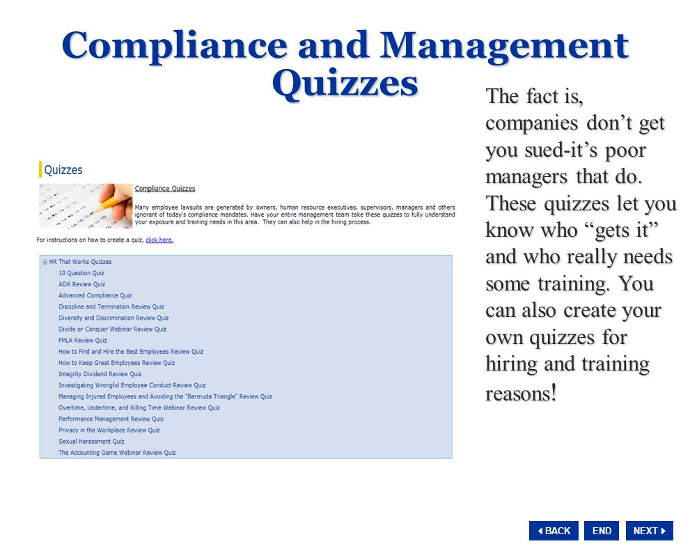 NEXT  BACK END Compliance and Management Quizzes The fact is, companies don't get you sued-it's poor managers that do.