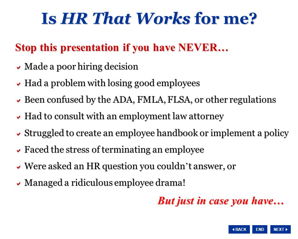 NEXT  BACK END HR That Works is the Answer.