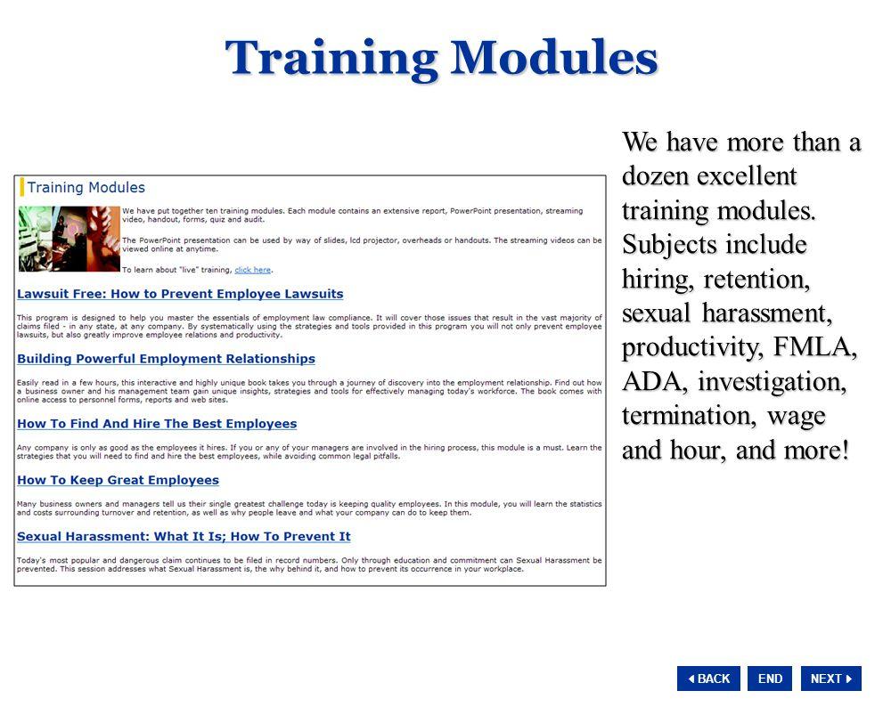 NEXT  BACK END We have more than a dozen excellent training modules.