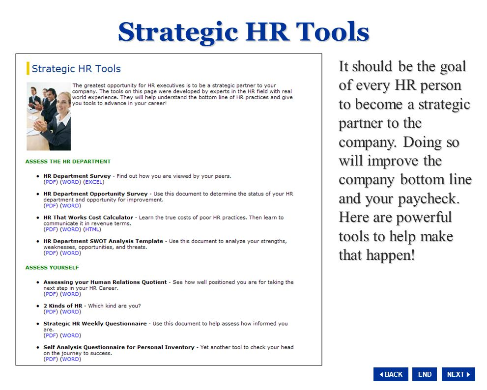 NEXT  BACK END It should be the goal of every HR person to become a strategic partner to the company.