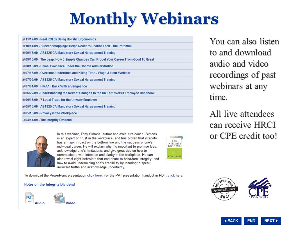 NEXT  BACK END You can also listen to and download audio and video recordings of past webinars at any time.