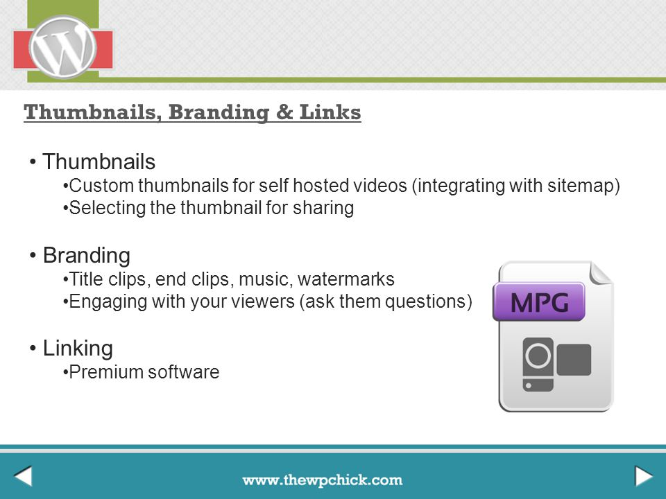 Thumbnails, Branding & Links Thumbnails Custom thumbnails for self hosted videos (integrating with sitemap) Selecting the thumbnail for sharing Brandi