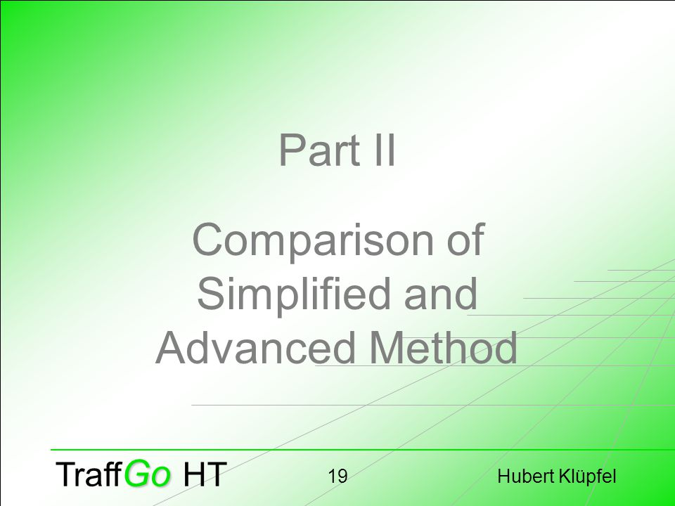 Hubert Klüpfel19 Go Traff Go HT Part II Comparison of Simplified and Advanced Method
