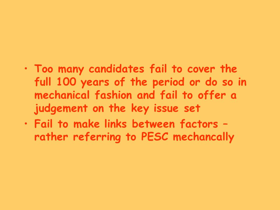 Too many candidates fail to cover the full 100 years of the period or do so in mechanical fashion and fail to offer a judgement on the key issue set F