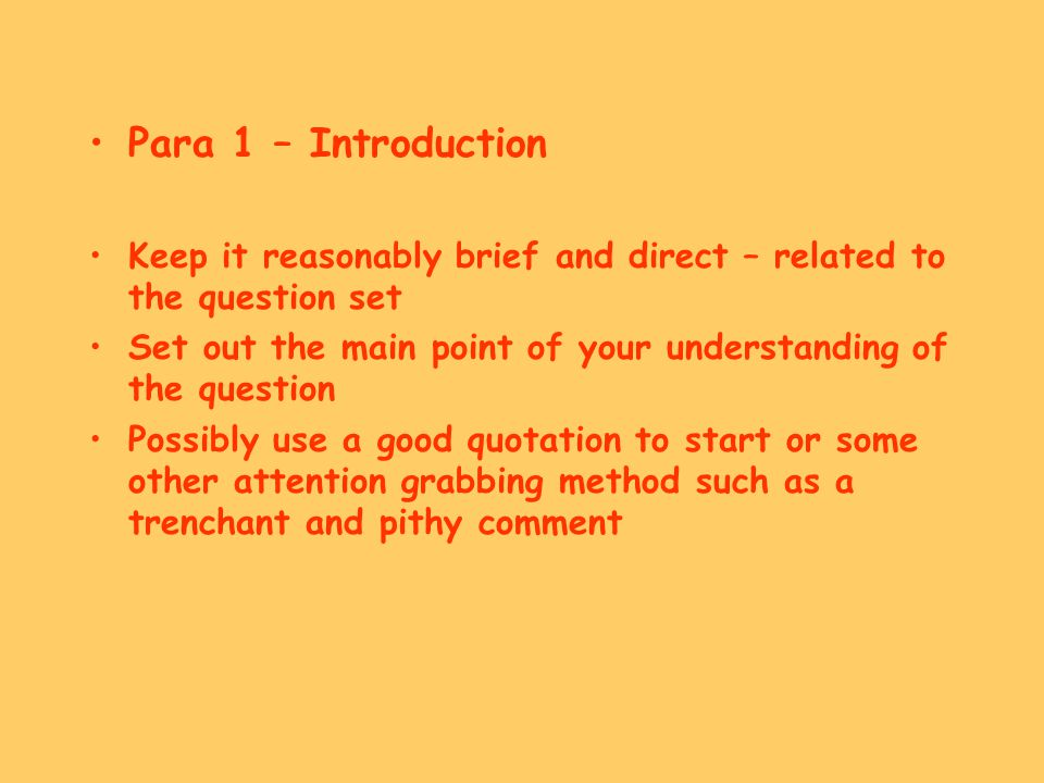 Para 2 - 5/6 Develop an 'argument' by considering the factors that would support the interpretation presented and that you have considered alternative ideas and interpretations Make sure you have covered the period of 100 years Discuss how the event or issue was affected by PESC factors Discuss how the issue changed in importance over the 100 years Break the 100 years into 2-3 sections and integrate the response in each section
