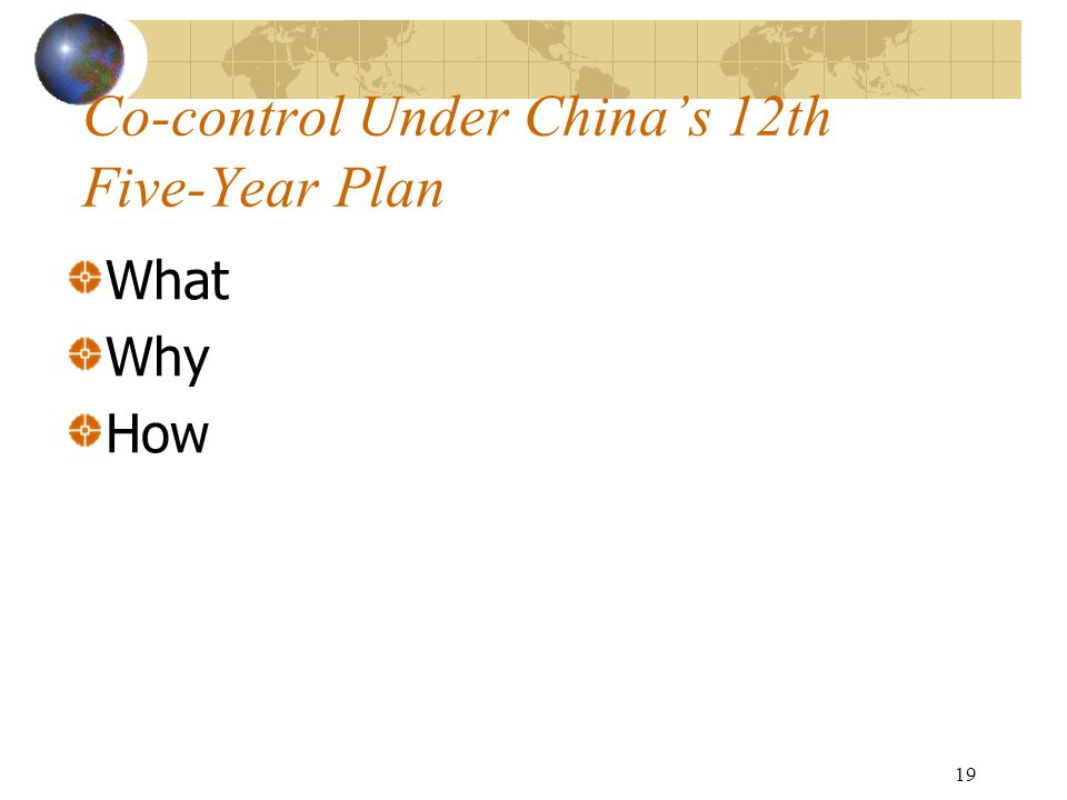 19 Co-control Under China's 12th Five-Year Plan What Why How