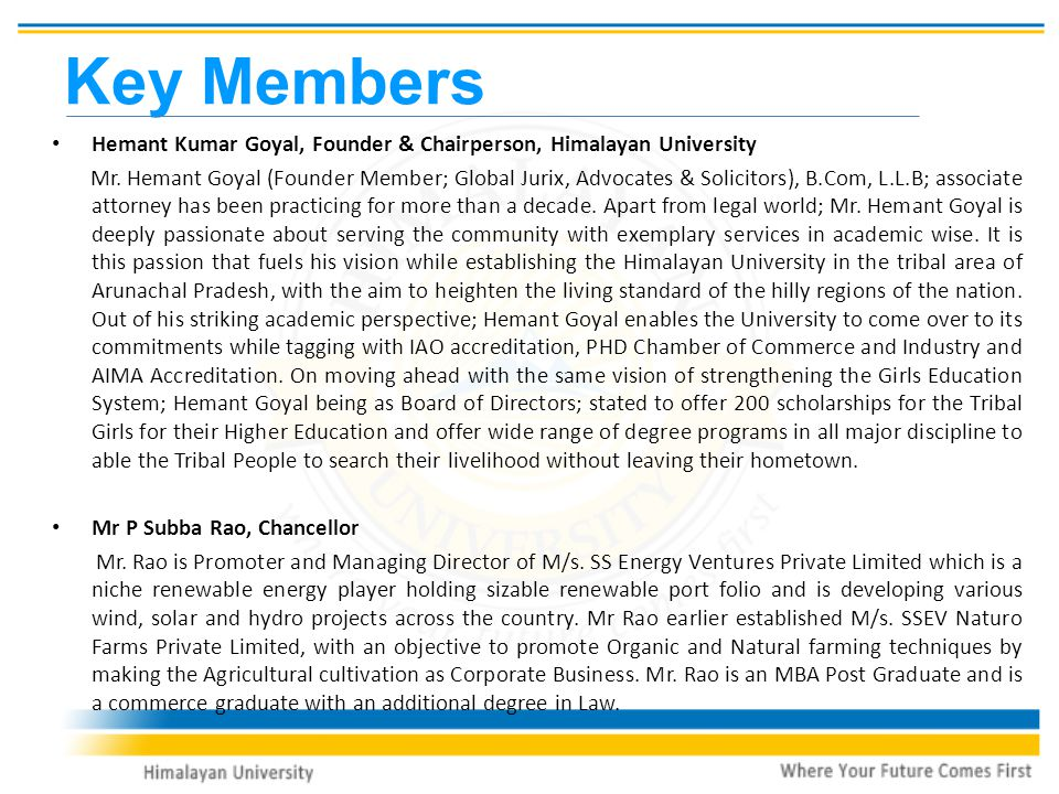 Hemant Kumar Goyal, Founder & Chairperson, Himalayan University Mr.