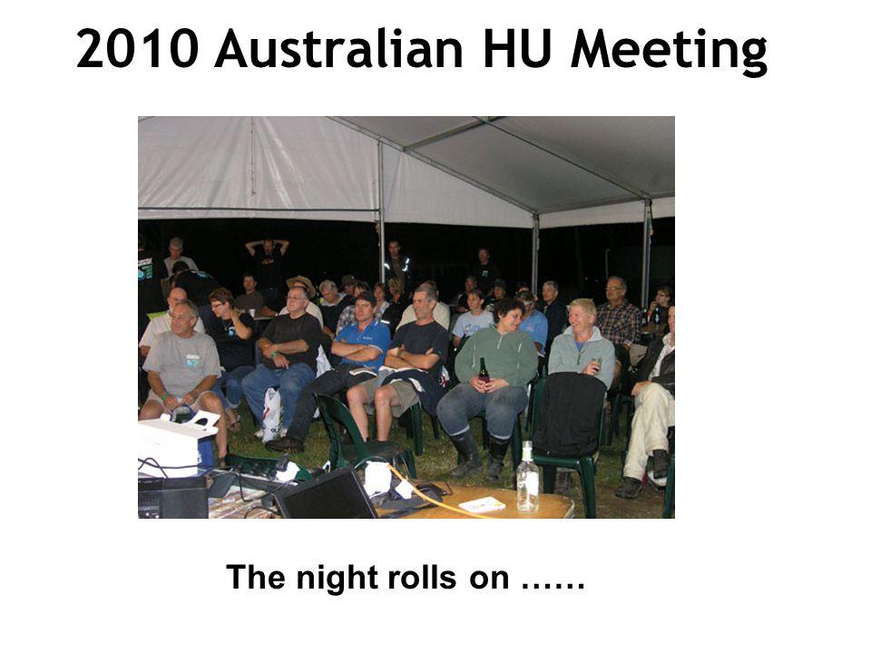 2010 Australian HU Meeting The night rolls on ……