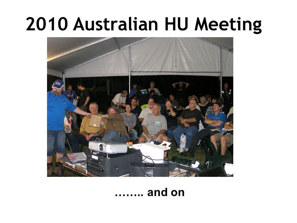 2010 Australian HU Meeting …….. and on