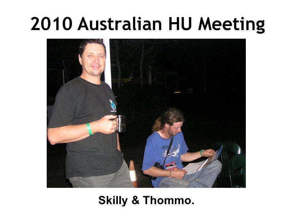 2010 Australian HU Meeting Skilly & Thommo.