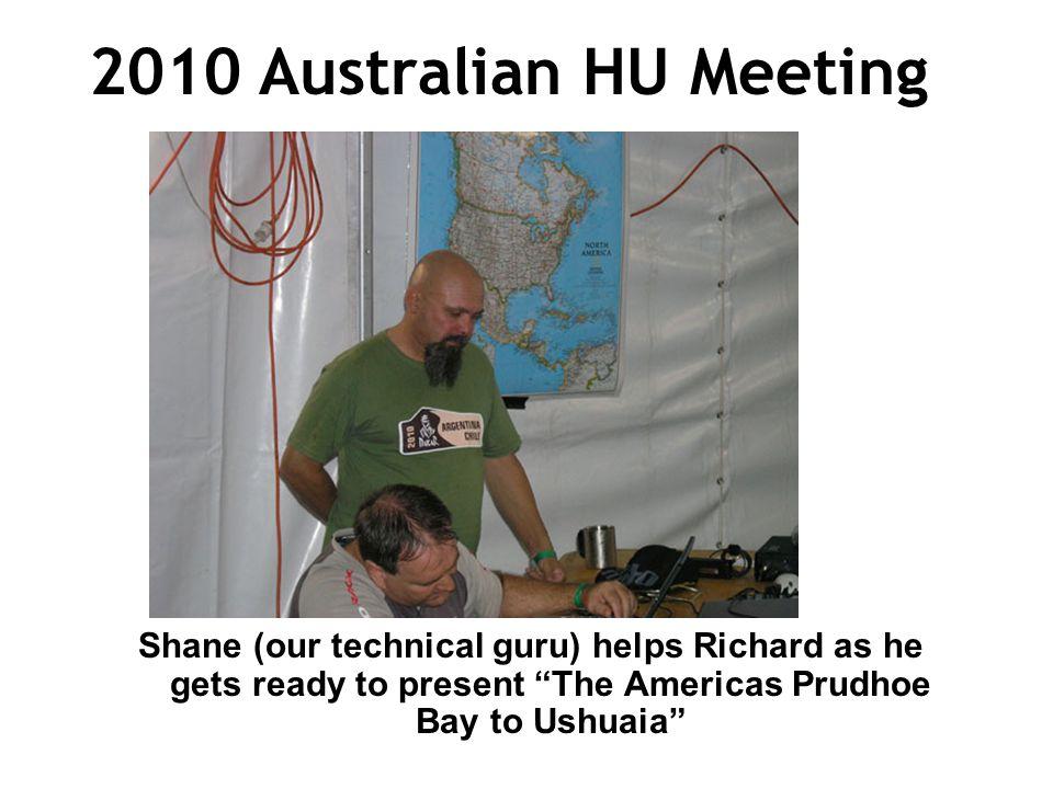 2010 Australian HU Meeting Shane (our technical guru) helps Richard as he gets ready to present The Americas Prudhoe Bay to Ushuaia