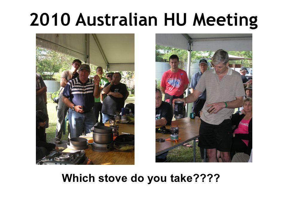2010 Australian HU Meeting Which stove do you take