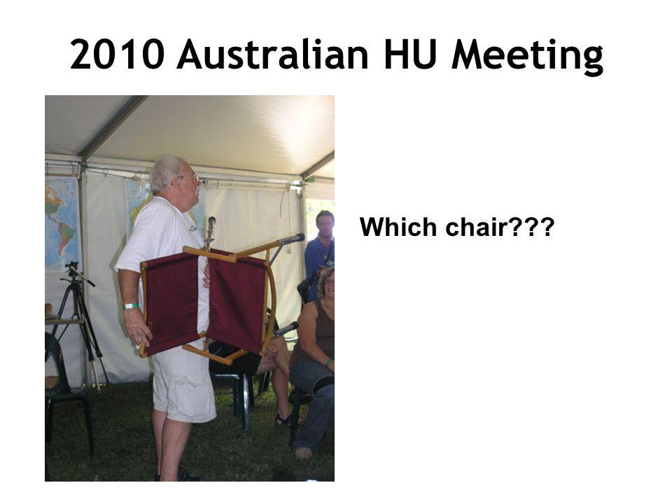 2010 Australian HU Meeting Which chair