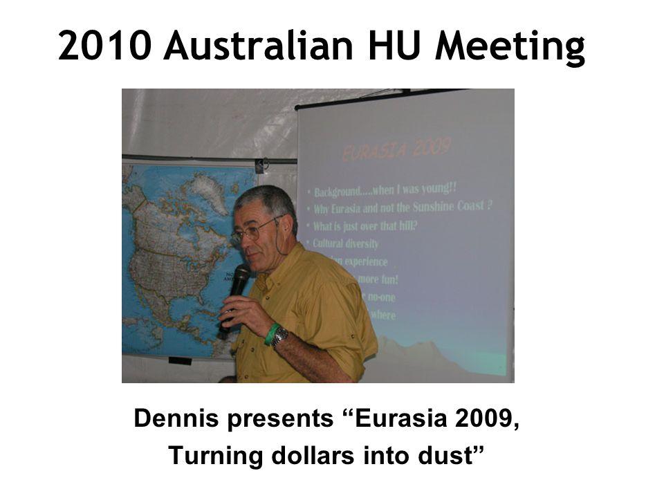 2010 Australian HU Meeting Dennis presents Eurasia 2009, Turning dollars into dust