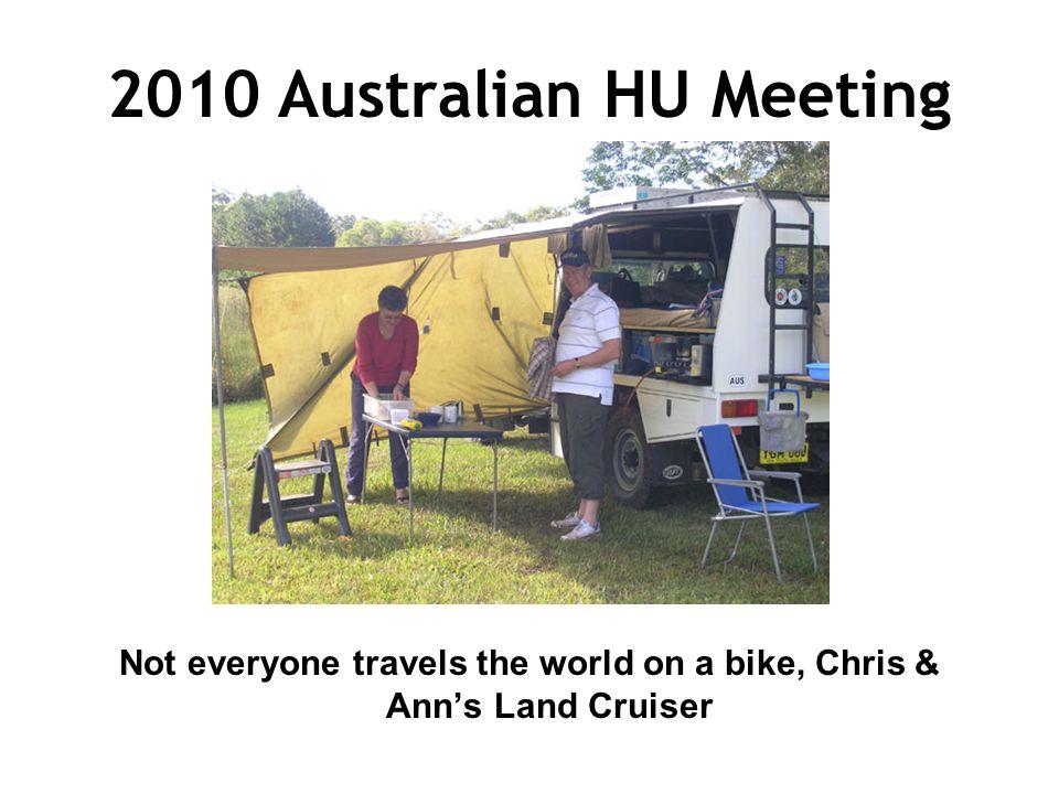 2010 Australian HU Meeting Not everyone travels the world on a bike, Chris & Ann's Land Cruiser